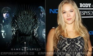 empire-sports-ronda-rousey-game-of-thrones-hbo-premiere